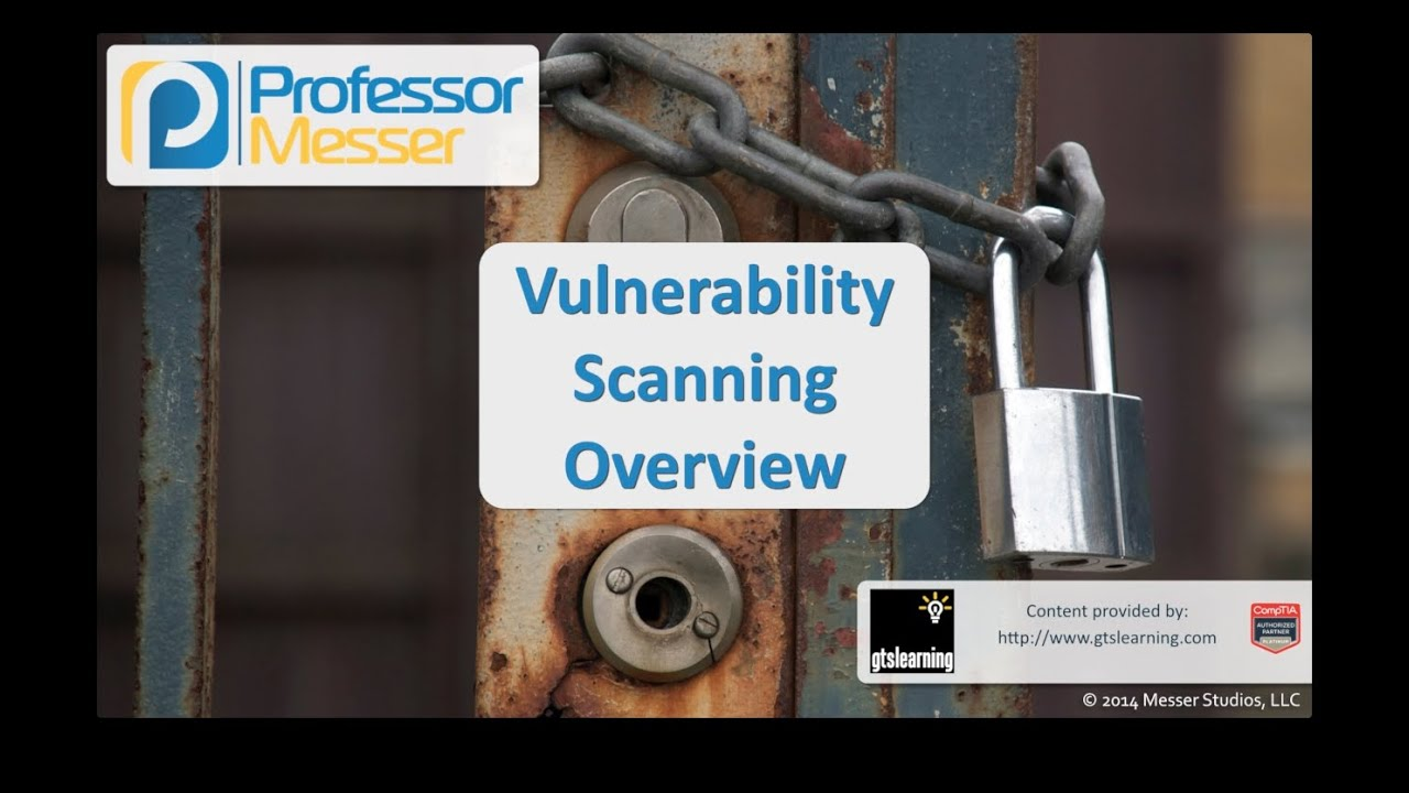 Vulnerability Scanning Overview - CompTIA Security+ SY0-401: 3.7