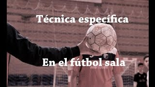 Técnica específica en el fútbol sala   Futsal Technique   Futsal Training