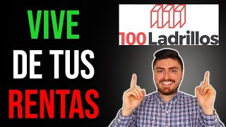 Cómo Recibir Rentas CON POCO DINERO: 100 Ladrillos