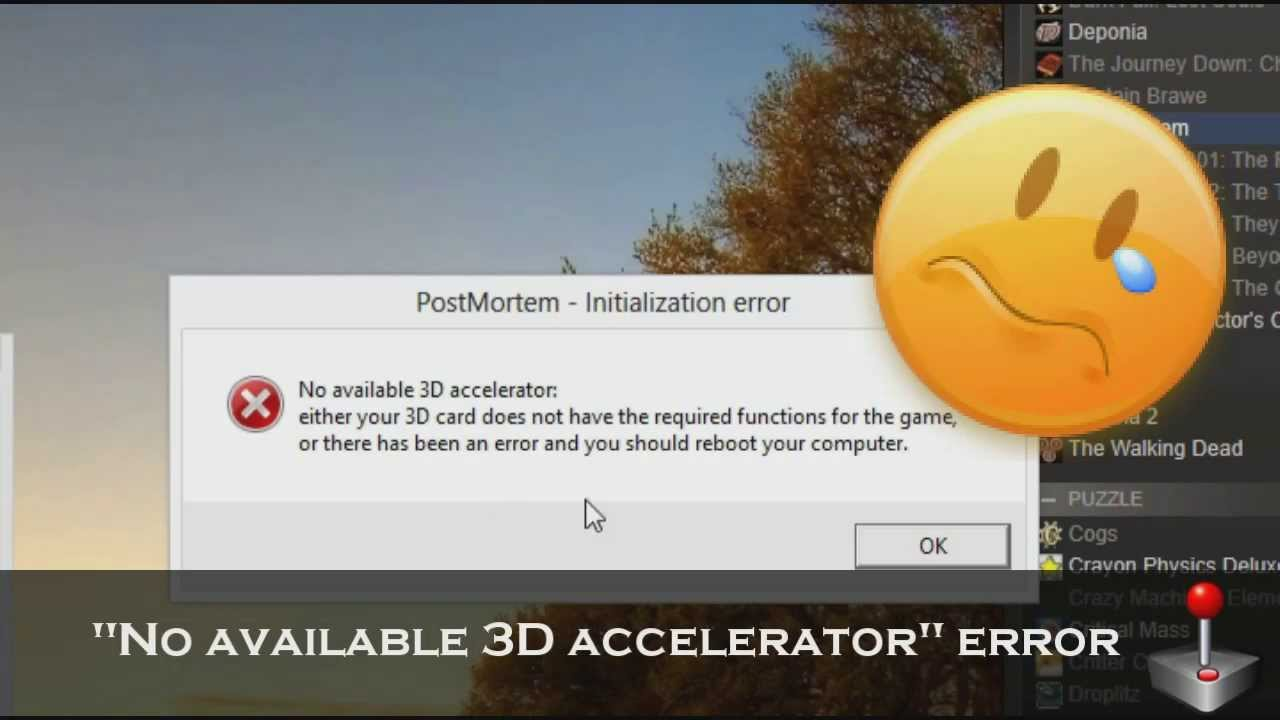 Post Mortem No Available 3D Accelerator Error Game Fix