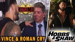 ROMAN REIGNS & VINCE MCMAHON CRYING BACKSTAGE AT WRESTLEMANIA 35!! | ROMAN IN HOBBS & SHAW TRAILER |