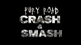 Безумный Макс: Дорога ярости. О фильме. 6. Fury Road  Crash & Smash