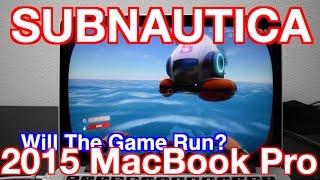 2015 MacBook Pro SUBNAUTICA Gaming TEST