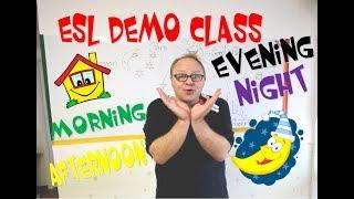 "ESL ""Demo Class"" using Good Morning/Afternoon/Evening & Night - ESL Teaching tips"