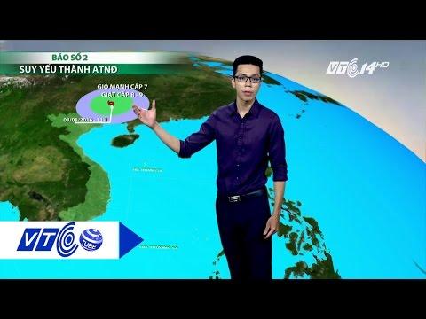 Dự báo thời tiết 02.08.2016: Bão số 2 suy yếu thành áp thập nhiệt đới | VTC