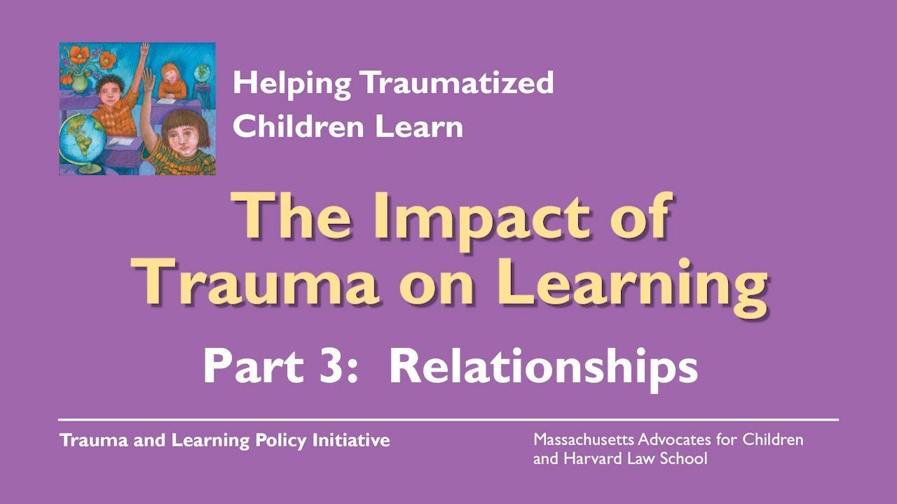 Video On Impact Of Trauma On Learning >> The Problem Impact Trauma Sensitive Schools