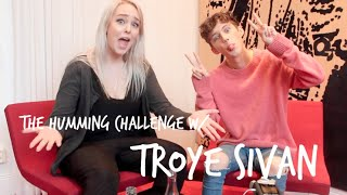 ♡ The Humming Challenge with Troye Sivan ♡