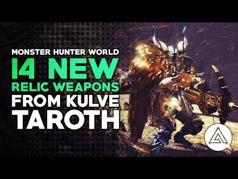 Monster Hunter World  14 New Kulve Taroth Weapons!