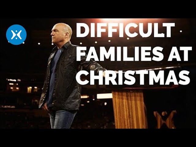 Dealing with Difficult Family at Christmas (With Greg Laurie)
