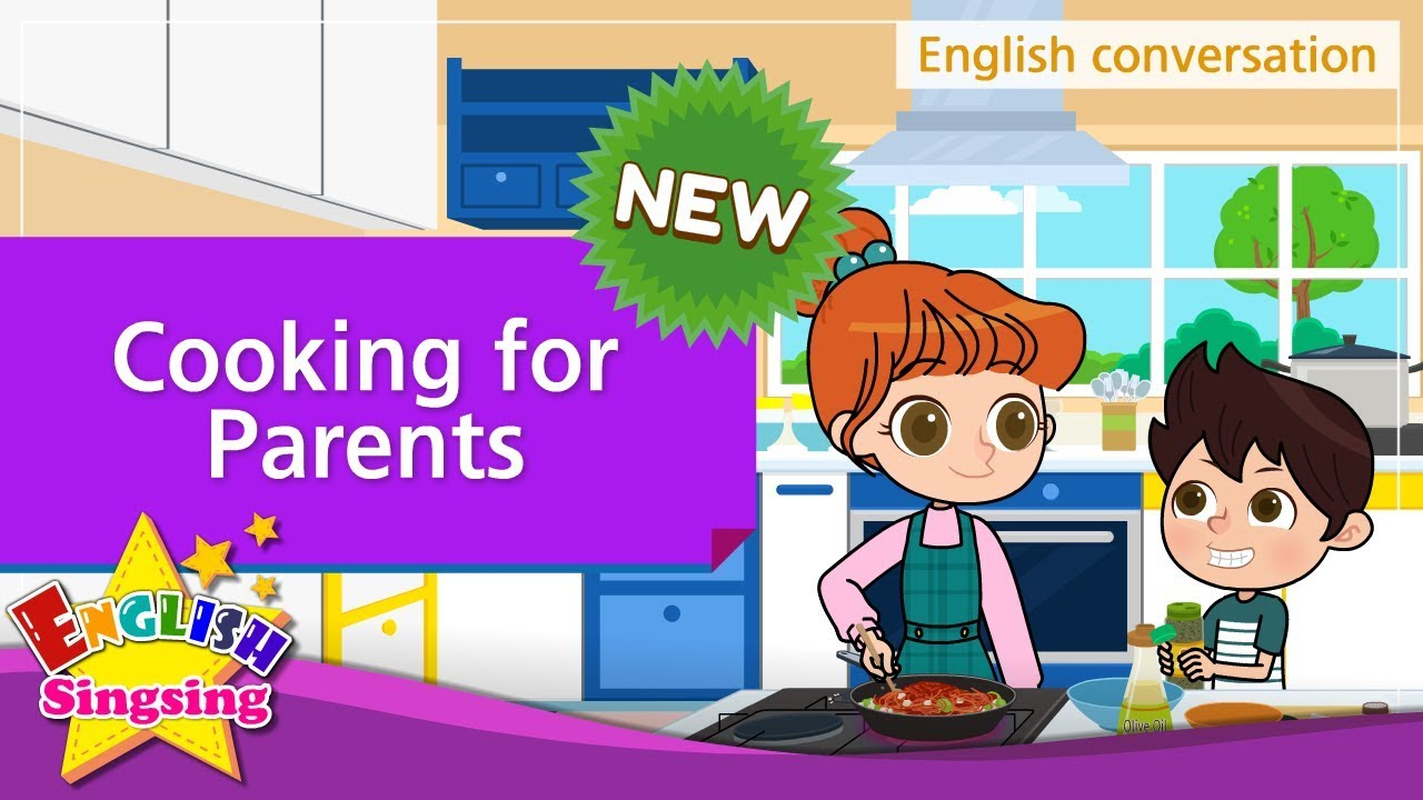 [NEW] 24  Cooking for Parents (English Dialogue) - Role-play conversation  for Kids