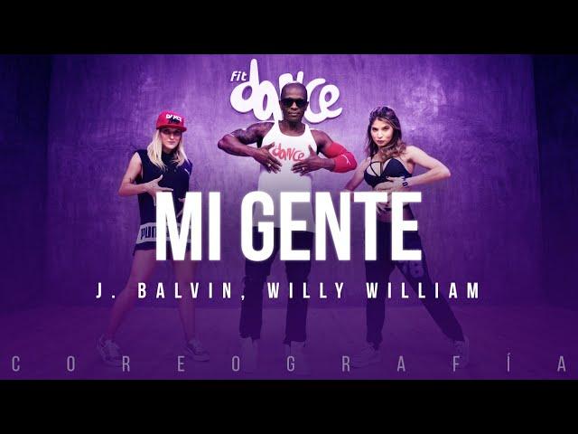 Mi Gente J Balvin Willy William Fitdance Life Coreografia Dance Video