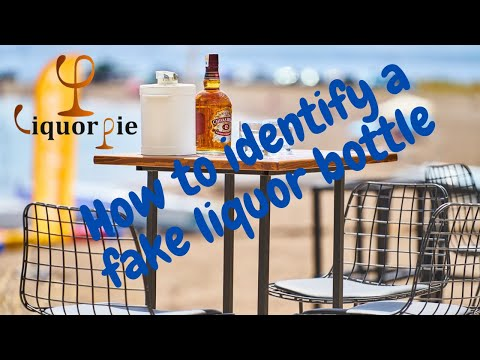 How To Identify A Fake Liquor Bottle
