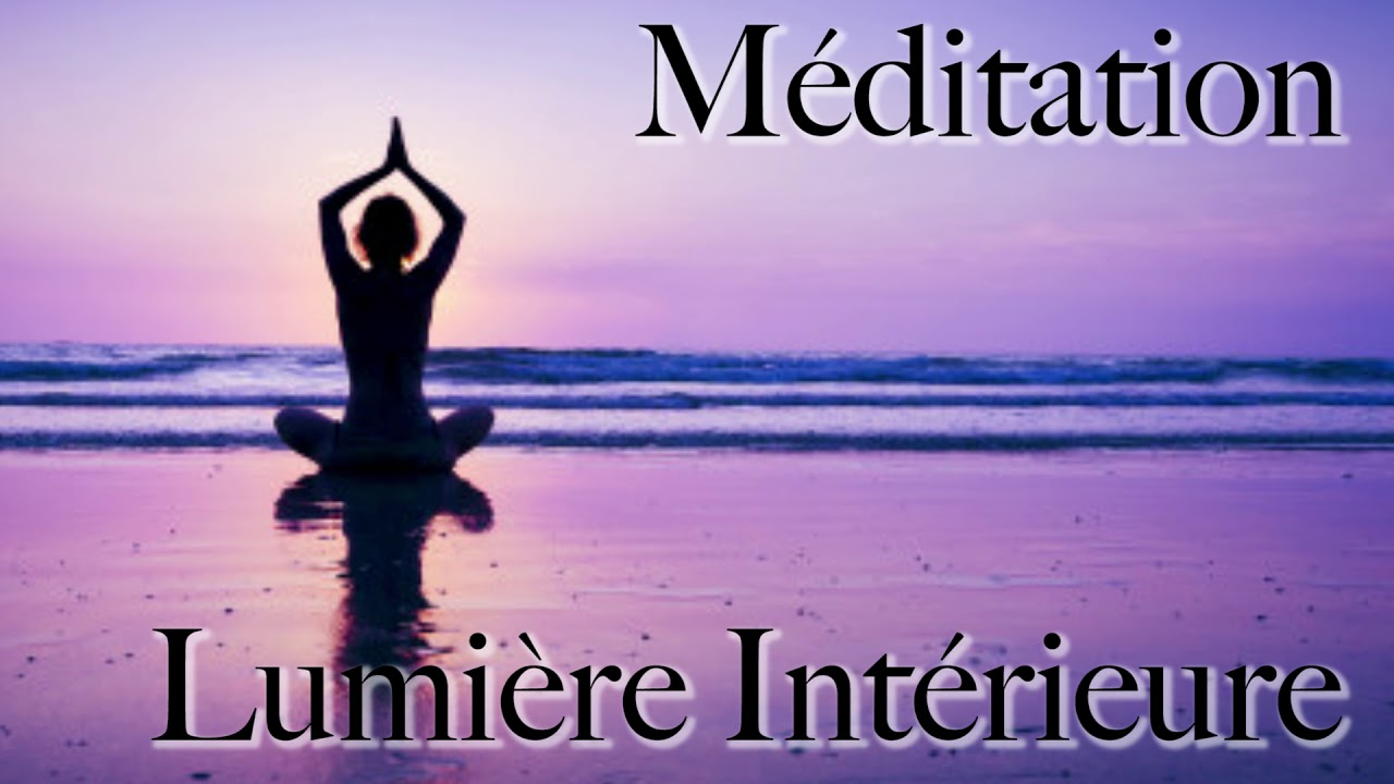 Méditation Guidée - Lumière Intérieure - YouTube