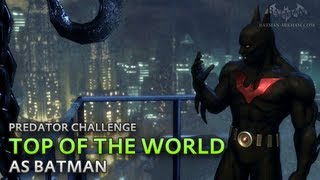 Batman: Arkham City - Top of the World [as Batman] - Predator Challenge