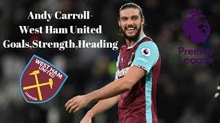 Andy Carroll 'The Beast'-West Ham United-Goals●Heading●Strength