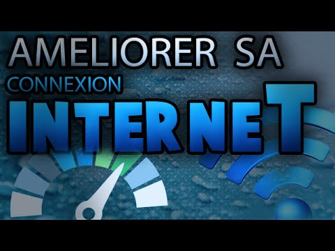 Tuto am liorer sa connexion internet youtube - Ameliorer connexion internet ...