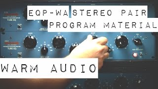 Warm Audio EQP-WA: Audio Demo for Stereo Mixes
