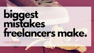 The biggest mistakes freelancers make