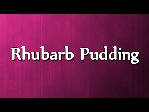 Rhubarb Pudding - EASY TO LEARN - RECIPES