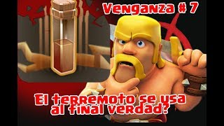EL TERREMOTO VA AL FINAL VERDAD? VENGANZA # 7 CLASH OF CLANS