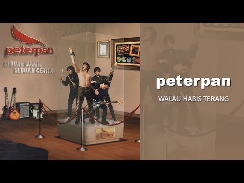 Peterpan - Walau Habis Terang (Official Audio)