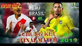 [ TRỰC TIẾP ] Brazil và Peru | Copa America 2019.Chung Kết ( và bình luận trước giờ thi đấu )