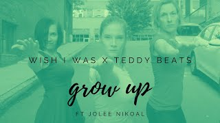 Wish I Was x Teddy Beats - Grow Up [Lyric Video]
