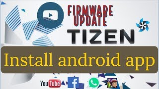 Use android app in tizen phone with firmware update