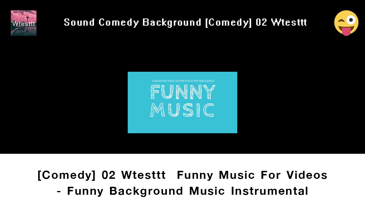 Comedy 02 Wtesttt Funny Music For Videos Funny Background Music Instrumental