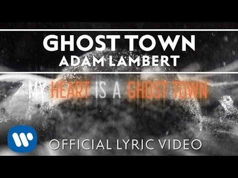 "Adam Lambert – ""Ghost Town"" [Official Lyric Video]"