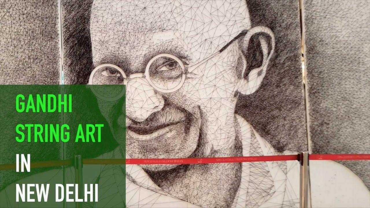 Mahatma Gandhi String Art in New Delhi - YouTube