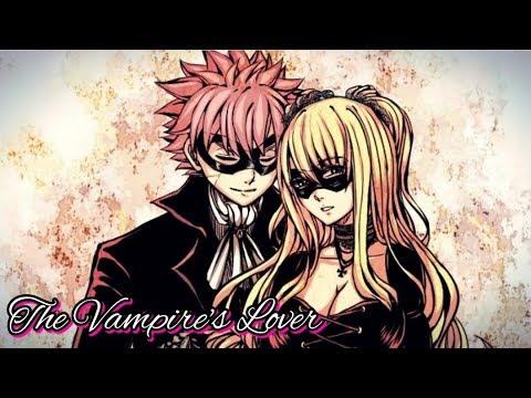 NaLu: The Vampire's Lover~ part 1 (Re-uploaded)