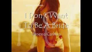 Vanessa Carlton - I Don't Want To Be A Bride (lyrics)