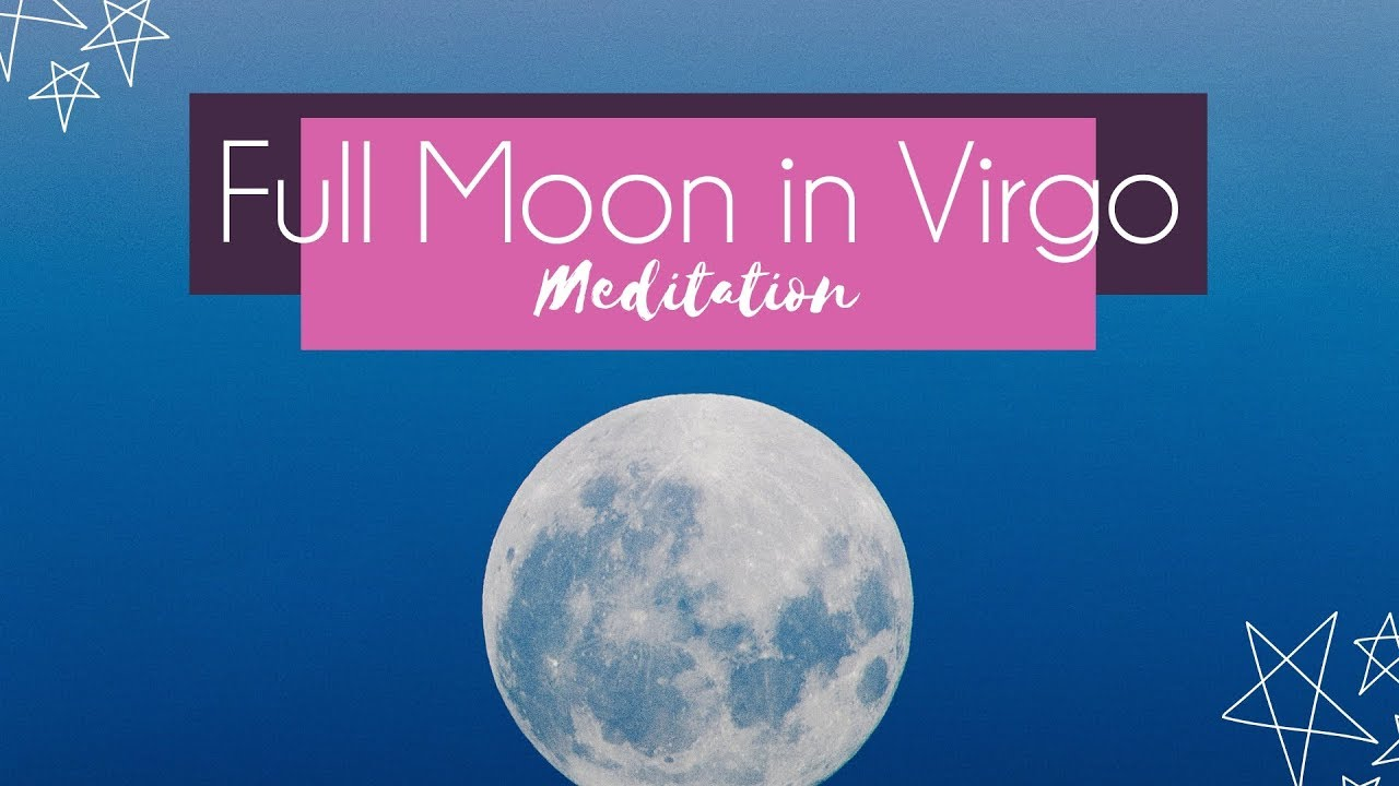 Full Moon Virgo February 2019 | Guided Meditation