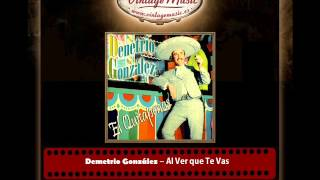 Demetrio González – Al Ver que Te Vas