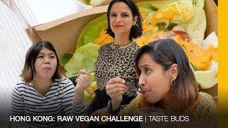 TASTE BUDS   HONG KONG: Raw vegan challenge