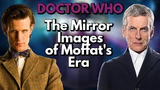 Doctor Who: The Mirror Images of Moffat's Era | Video Essay