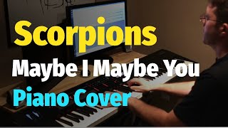 "Scorpions - ""Maybe I, Maybe You"" (Unbreakable Album) - Piano Cover"