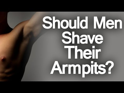 Should Men Shave Their Armpits | Can Shaving Armpits Reduce Odor?  Shaved Armpit Not Smell?