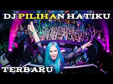 DJ   PILIHAN HATIKU ((BREAKBEAT REMIX 2018))