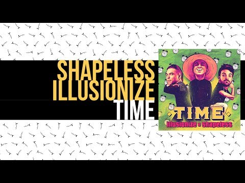 Illusionize & Shapeless - Time (Vídeo Oficial)