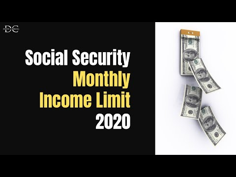 The Social Security MONTHLY Income Limit (2020 Rules)