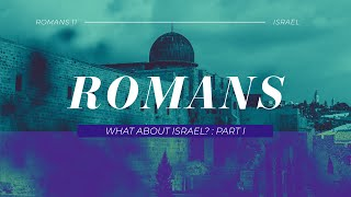 What About Israel? | Romans | Pastor David Franks | FRC