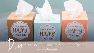 mini wedding tissue boxes with cricut explore air 2