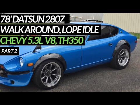 78' Datsun 280z 5.3 Walk Around Running - YouTube