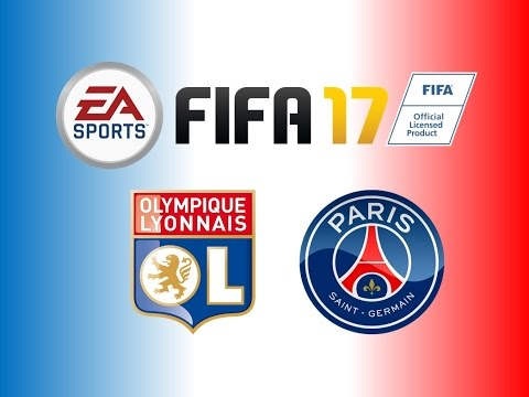FIFA 17 - Gameplay : Olympique Lyonnais vs Paris Saint Germain [FR]