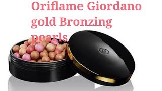 Oriflame Giordano gold Bronzing pearl review & demo