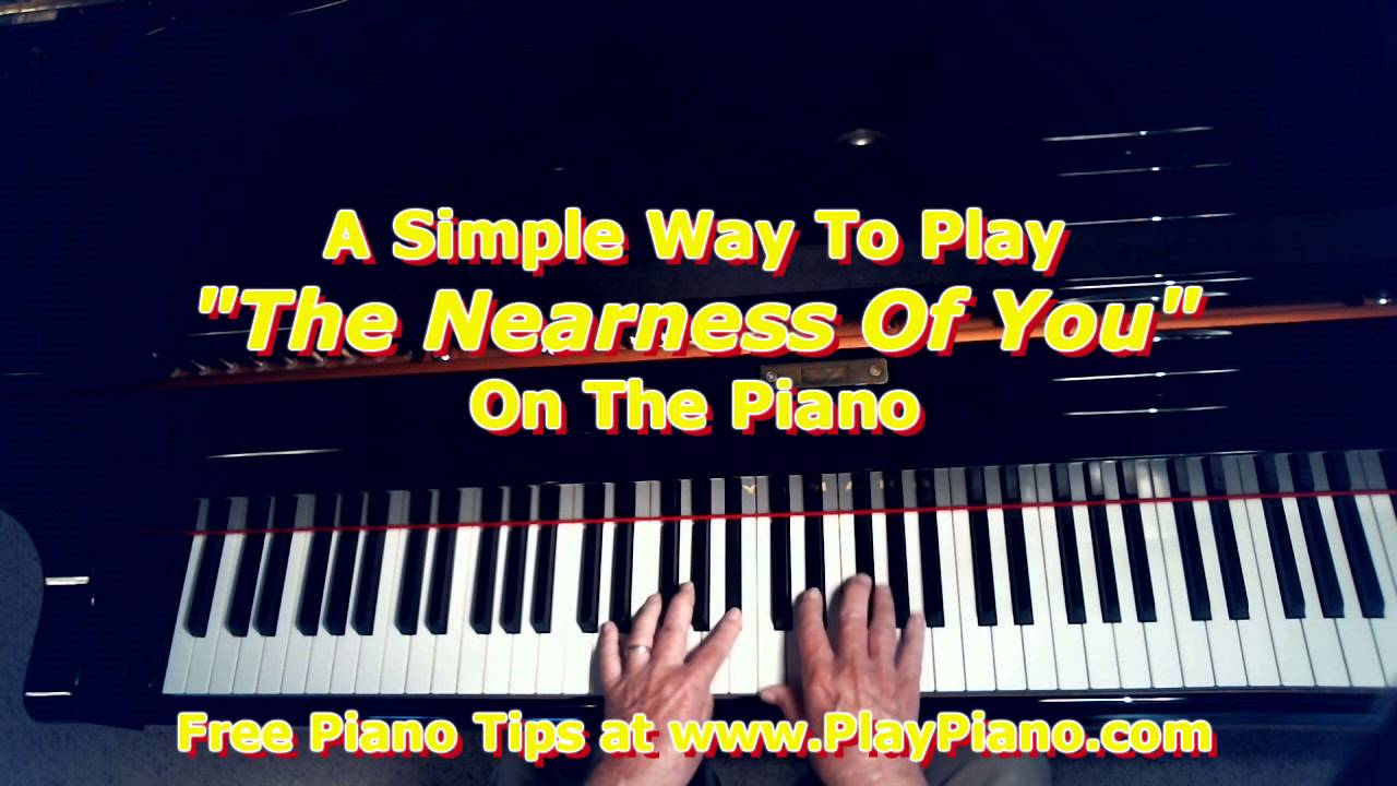 An easy piano arrangement of the nearness of you part two an easy piano arrangement of the nearness of you part two hexwebz Gallery