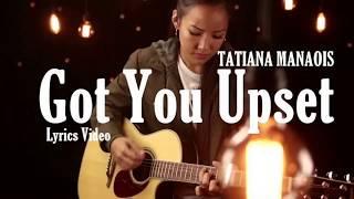 Tatiana Manaois - You Got Me Upset (Lyric Video)