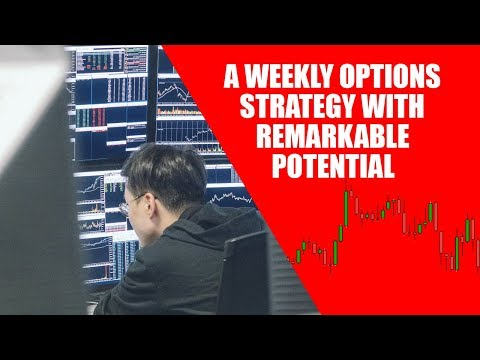 A Weekly Options Strategy With Remarkable Potential